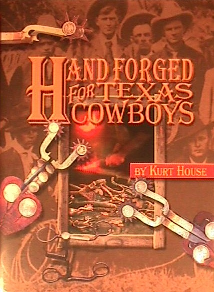 Hand Forged for Texas Cowboys by Kurt House $69.95(0905handforged.JPG)